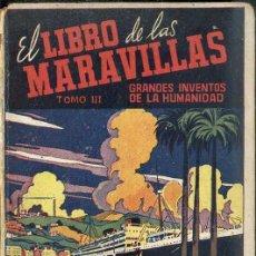 Libros de segunda mano: EL LIBRO DE LAS MARAVILLAS TOMO III (MAGISTERIO ESPAÑOL, 1945) TERCER GRADO ESCOLAR DE LECTURA. Lote 50918569