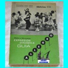 Libros de segunda mano: ALLEGRO 1 - EXPRESÍÓN DINÁMICA - GUÍA - MÚSICA Y MOVIMIENTO - MONTSERRAT SANUY - LIBRO DEL PROFESOR. Lote 50965840