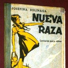 Libros de segunda mano - Nueva raza: Lecturas para niñas por Josefina Bolinaga de Hijos de Santiago Rodríguez en Burgos 1955 - 51129424