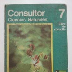 Libros de segunda mano: CONSULTOR 7 - CIENCIAS NATURALES - LIBRO DE CONSULTA - EGB SANTILLANA - 1974. Lote 51347826