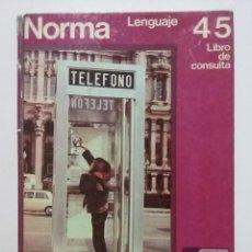 Libros de segunda mano: NORMA - LENGUAJE 4/5 - LIBRO DE CONSULTA - EGB - SANTILLANA - 1971. Lote 51347910