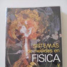 Libros de segunda mano: SISTEMAS DE MEDIDAS EN FISICA Y CONVERSION DE UNIDADES, EVEREST,1968. Lote 51371355