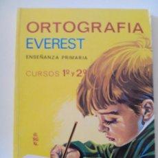 Libros de segunda mano: ORTOGRAFIA EVEREST, ENSEÑANZA PRIMARIA, CURSOS 1º Y 2º,1974. Lote 51371825