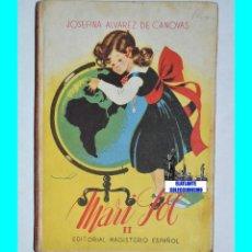 Libros de segunda mano: MARI SOL II - JOSEFINA ÁLVAREZ DE CÁNOVAS - EDITORIAL MAGISTERIO ESPAÑOL - 1943 - SUMAMENTE RARO. Lote 51423177