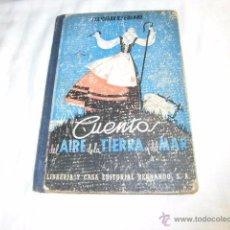 Libros de segunda mano: CUENTOS DEL AIRE DE LA TIERRA Y DEL MAR.FELICIDAD R.SERRANO.LIBRERIA Y CASA EDITORIAL HERNANDO 1947. Lote 51509552