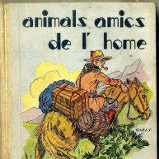 Libros de segunda mano: ALZINA TORRALLAS : ANIMALS AMICS DE L'HOME (BASTINOS, 1937) EN CATALÁN. Lote 52009626
