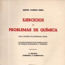 Libros de segunda mano: . LIBRO EJERCICIOS Y PROBLEMAS DE QUIMICA DE MIGUEL CABEZAS SERRA. Lote 52128009