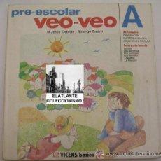 Libros de segunda mano: VEO-VEO A PRE-ESCOLAR - Mª JESÚS CEBRIÁN - SOLANGE CASTRO - VICENS - 1984 - MUY RARO. Lote 52304261