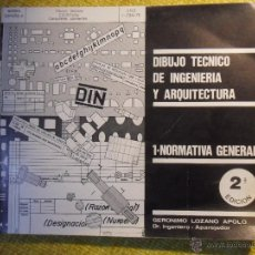 Libros de segunda mano: DIBUJO TECNICO DE INGENIERIA Y ARQUITECTURA. 1 - NORMATIVA GENERAL. 2ª EDICION. GERONIMO LOZANO APOL. Lote 52439804