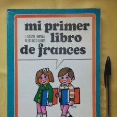Libros de segunda mano: MI PRIMER LIBRO DE FRANCES, EVEREST, 1972. Lote 52553527