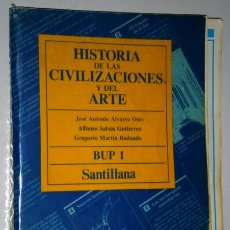 Libros de segunda mano: HISTORIA DE LAS CIVILIZACIONES Y DEL ARTE 1º BUP POR J.A. ALVAREZ OSÉS Y OTROS DE SANTILLANA EN 1985. Lote 225476746