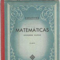 Libros de segunda mano: MATEMÁTICAS. SEGUNDO CURSO. EDITORIAL LUIS VIVES. ZARAGOZA. . 1959. Lote 52623800