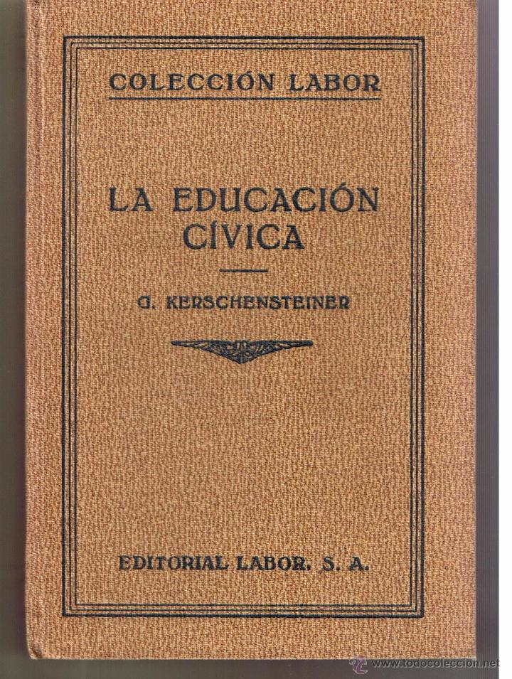 LA EDUCACIÓN CÍVICA. COLECCION LABOR. Nº 354. AÑO 1934. (Z3) (Libros de Segunda Mano - Libros de Texto )