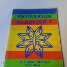 Libros de segunda mano: EXRESIÓN PLÁSTICA. EGB CICLO INICIAL. SANTILLANA 1982. Lote 176530383