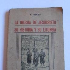 Libros de segunda mano: LIBRO LA IGLESIA DE JESUCRISTO Y SU HISTORIA Y SU LITURGIA V. INICIO EDICIONES VERDAD 1944. Lote 52656918