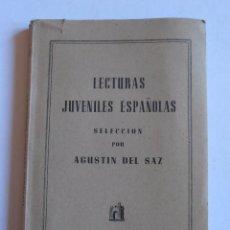 Libros de segunda mano: LIBRO LECTURAS JUVENILES ESPAÑOLAS, AGUSTIN DE SAZ, EDITORIAL BARNA, BARCELONA. Lote 52666451
