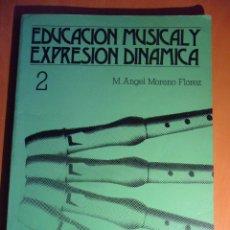 Libros de segunda mano: EDUCACION MUSICAL Y EXPRESION DINAMICA. 2. M. ANGEL MORENO FLOREZ. 6º, 7º Y 8º CURSOS DE EGB. EDICIO. Lote 52704080