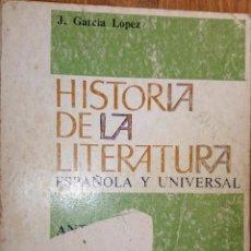 Libros de segunda mano: HISTORIA DE LA LITERATURA ESPAÑOLA Y UNIVERSAL. ANTOLOGÍA. J. GARCÍA LÓPEZ. SEXTO CURSO. TEIDE. Lote 52810977