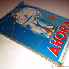 Libros de segunda mano: AHORA: LA ACTUALIDAD EN LECTURAS FORMATIVAS PARA ESCOLARES DE 10 A 12 AÑOS. PARANINFO (1963) INDICE. Lote 52847871