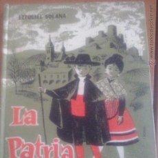 Libros de segunda mano: LA PATRIA ESPAÑOLA. EZEQUIEL SOLANA. 1962. 14 EDICIÓN. EDITORIAL ESCUELA ESPAÑOLA.. Lote 52895432