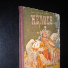 Libros de segunda mano: HEROES / ANTONIO J. ONIEVA / HIJOS DE SANTIAGO RODRIGUEZ BURGOS.. Lote 52983297