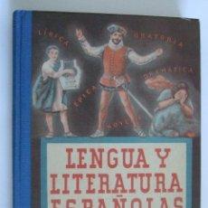 Libros de segunda mano: LENGUA Y LITERATURA ESPAÑOLAS CUARTO CURSO - EDITORIAL LUIS VIVES 1950 - REEDICION 2007 - TAPAS DURA. Lote 53048641