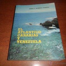 Libros de segunda mano: EL ATLÁNTICO, CANARIAS Y VENEZUELA (MARQUEZ MORENO, J.E.) 1980. Lote 53093491