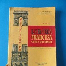 Libros de segunda mano: METODO PERRIER - LENGUA FRANCESA CURSO SUPERIOR 1965 - ED PERRIER BARCELONA 1965. Lote 53227010