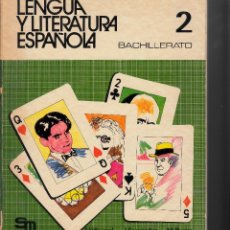 Libros de segunda mano: LITERATURA ESPAÑOLA. 2º B.U.P. T. VILLARREAL, J. FERNÁNDEZ, M. RUANO. EDIT. SM. Lote 53327393