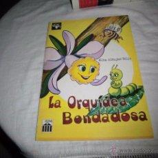 Libros de segunda mano: LA ORQUIDEA BONDADOSA.ELBA ALBUJAS VELIZ.UN TEXTO DE LECTURAS VENEZOLANAS PARA EDUCACION PRIMARIA. Lote 53465523