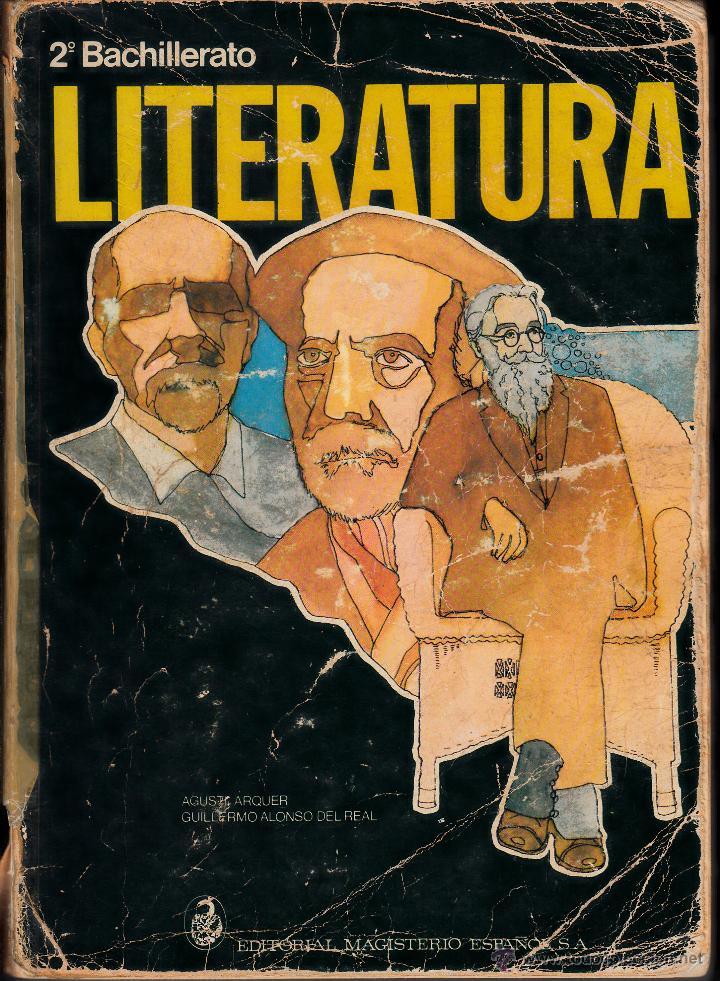 LITERATURA 2º BUP. EDITORIAL MAGISTERIO ESPAÑOL 1976. AGUSTÍN ARQUER Y GUILLERMO ALONSO DEL REAL. (Libros de Segunda Mano - Libros de Texto )