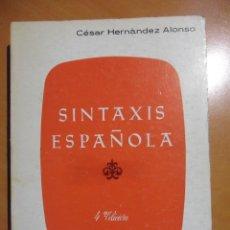 Libri di seconda mano: SINTAXIS ESPAÑOLA. CESAR HERNANDEZ ALONSO. VALLADOLID, 1979. RUSTICA. 398 PAGINAS. CUARTA EDICION, C. Lote 53479321