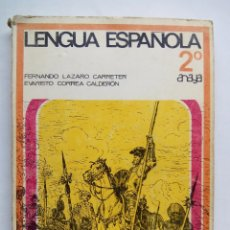 Libros de segunda mano: LENGUA ESPAÑOLA 2º. ANAYA. ESPAÑA 1970. FERNANDO LÁZARO CARRETER. EVARISTO CORREA CALDERÓN.. Lote 53494191