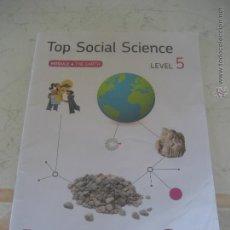 Libros de segunda mano: TOP SOCIAL SCIENCE - MODULE 4 - THE EARTH - LEVEL 5 - RICHMOND SANTILLANA. Lote 53565346