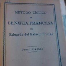 Libros de segunda mano: MÉTODO CÍCLICO DE LENGUA FRANCESA. CURSO TERCERO (MADRID, 1947). Lote 53621030