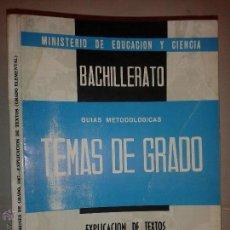 Libros de segunda mano: BACHILLERATO TEMAS DE GRADO EXPLICACIÓN DE TEXTOS GRADO ELEMENTAL 1967 MINISTERIO EDUCACIÓN . Lote 53703732
