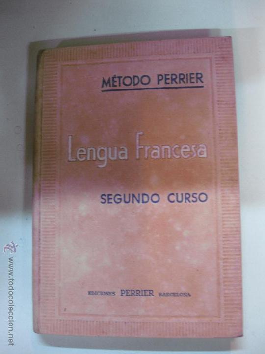 METODO PERRIER DE LENGUA FRANCESA. SEGUNDO CURSO. ALPHONSE PERRIER. 1953 (Libros de Segunda Mano - Libros de Texto )