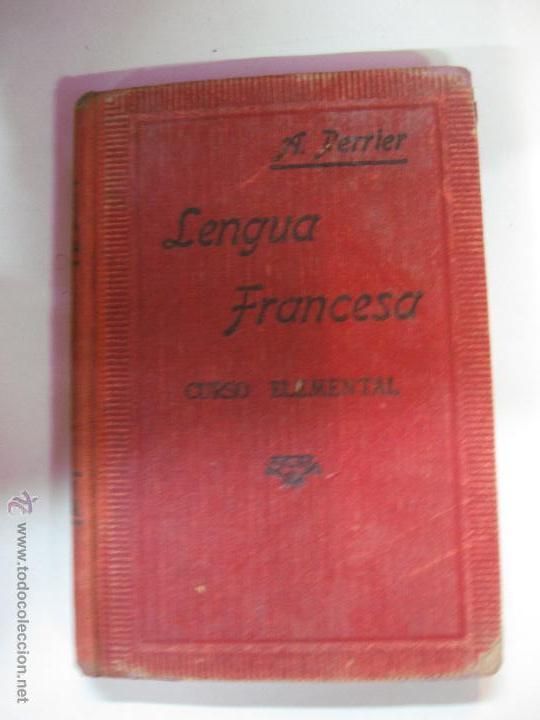 LENGUA FRANCESA. METODO PRACTICO. CURSO ELEMENTAL. ALPHONSE PERRIER. 1944 (Libros de Segunda Mano - Libros de Texto )