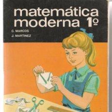 Livres d'occasion: MATEMÁTICA MODERNA 1º. C. MARCOS / J. MARTINEZ. EDICIONES S.M. 1968. (VI/9). Lote 54170509