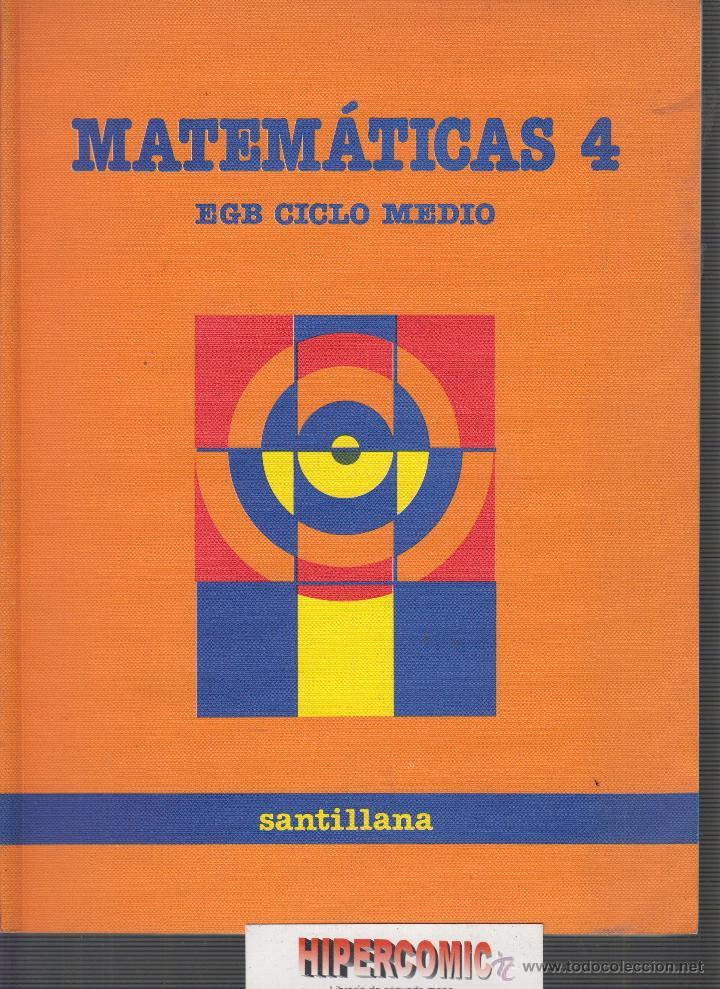 MATEMATICAS 4 , EGB CICLO MEDIO -ED. SANTILLANA 1988 (Libros de Segunda Mano - Libros de Texto )
