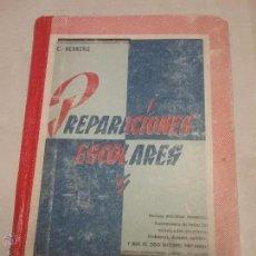 Libros de segunda mano: LIBRO DE ESCUELA PREPARACIONES ESCOLARES - EDICIONES MIÑON - AÑO 1961 . Lote 54275532