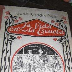 Libros de segunda mano: LA VIDA EN LA ESCUELA. GRADO 1º. XANDRI PICH.. Lote 54530568