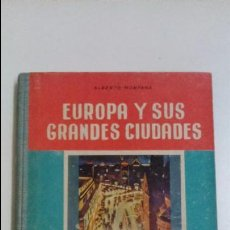 Libros de segunda mano: EUROPA Y SUS GRANDES CIUDADES. LIBRO DE ESCUELA 1950. ALBERTO MONTANA. SALVATELLA. Lote 54538946