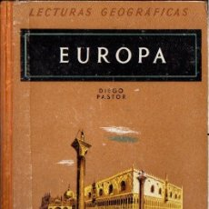 Libros de segunda mano: DIEGO PASTOR : LECTURAS GEOGRÁFICAS EUROPA (SEIX BARRAL. 1941). Lote 54671687