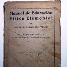 Libros de segunda mano: MANUAL DE EDUCACION FISICA ELEMENTAL. JUAN ANTONIO HERNANDEZ , JUSTO CABALLERO. Lote 54709258