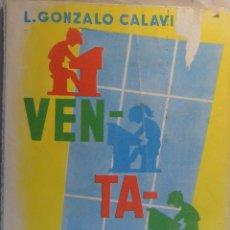 Libros de segunda mano: VENTANAL. L. GONZALO CALAVIA. ANTOLOGIA ESCOLAR DE LITERATURA ESPAÑOLA CONTEMPORÁNEA. Lote 54824376