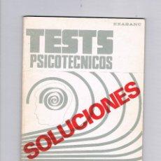 Libros de segunda mano: TEXTS PSICOTÉCNICOS SOLUCIONES ESPECIAL PARA OPOSICIONES EDITORIAL MIQUEL EXABANC 1984. Lote 54827971