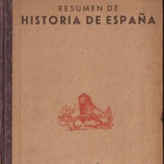 Libros de segunda mano: RESUMEN DE HISTORIA DE ESPAÑA (DALMAU CARLES, 1944) COMO NUEVO. Lote 55094791