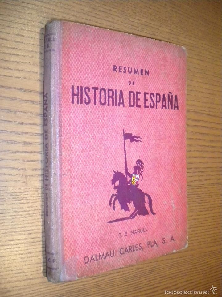 RESUMEN DE HISTORIA DE ESPAÑA / T.B. MARULL / DALMAU CARLES (Libros de Segunda Mano - Libros de Texto )