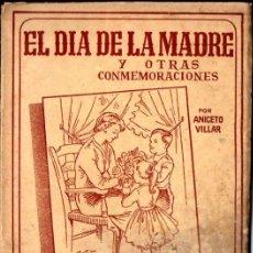 Libros de segunda mano: ANICETO VILLAR : EL DÍA DE LA MADRE Y OTRAS CONMEMORACIONES (SALVATELLA, 1957). Lote 55327005